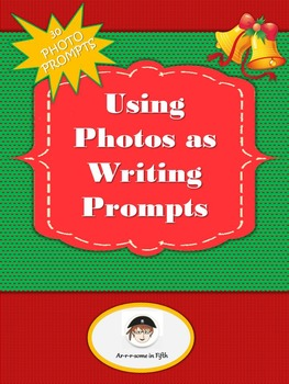 Using Photos as Writing Prompts Activity Christmas Edition