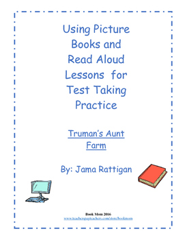 Truman's Aunt Farm: Using Picture Books and Read Alouds for Test Taking Practice