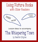Using Picture Books with Older Readers: The Whispering Town