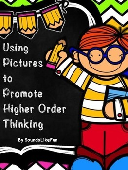 Using Pictures to Promote Higher Order Thinking