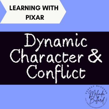 Using Pixar Shorts to Teach Literary Elements: Dynamic Character & Conflict