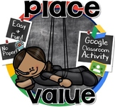Using Place Value Clues to Determine Numbers - GOOGLE CLASSROOM