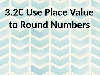 Using Place Value to Round TEK 3.2C