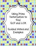 Using Prime Factorization to find GCF/LCM