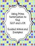 Using Prime Factorization to find GCF/LCM