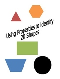 Using Properties to Identify 2D Shapes