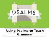 Using Psalms to Teach Grammar