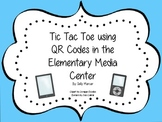 Using QR Codes in the Elementary Library & Media Center (Tic Tac Toe Game)