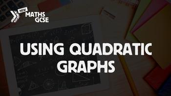 Using Quadratic Graphs - Complete Lesson