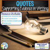 QUOTES as Supporting Evidence - High School