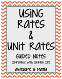 Using Rates and Unit Rates Guided Notes