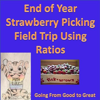 End of Year Strawberry Picking Field Trip Using Ratios