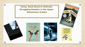 Using Read Aloud to Motivate Struggling Readers, A Power P