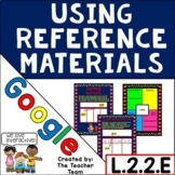 Consult Reference Materials Including Dictionaries - for Google Drive L.2.2.E