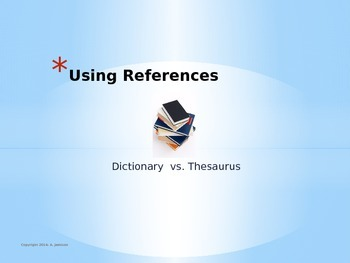 Using References:  Dictionary vs. Thesaurus