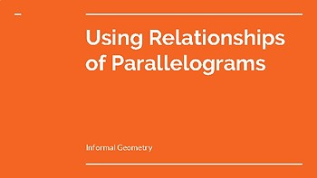 Using Relationships of Parallelograms