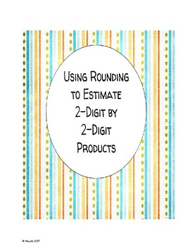 Using Rounding to Estimate 2-Digit by 2-Digit Products