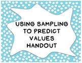 Using Sampling to Predict Handout