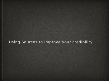 Using Sources to Improve Your Credibility
