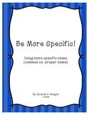 Using Specific Nouns (common vs proper nouns activity)