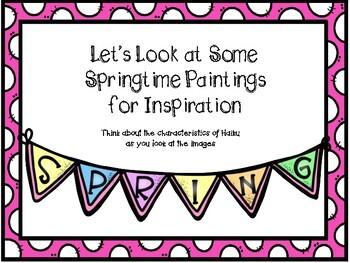 Using Springtime Art to Write Haiku - Art and Poetry Unit - Famous Artists