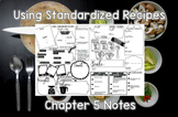 Using Standardized Recipes (Chapter 5) Notes Plus Answers for Intro to Culinary