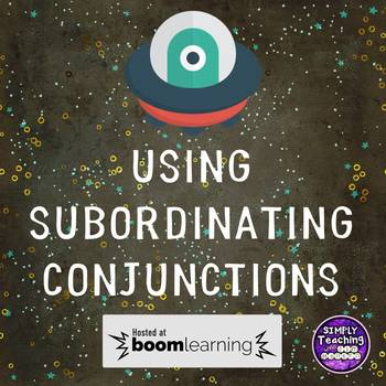 Using Subordinating Conjunctions Digital Boom Cards (task cards) no-prep