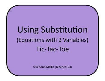 Using Substitution (Equations with 2 Variables) Tic-Tac-Toe