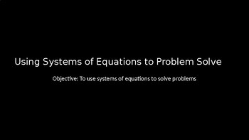 Using Systems of Equations - PowerPoint Lesson (11.8)