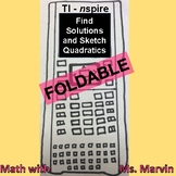 Using TI nSpire to Find Solutions and Sketch Quadratics Foldable