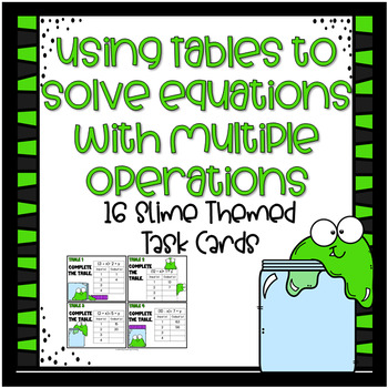 Using Tables to Solve Equations with Multiple Operations-Task Cards