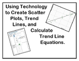 Using Technology to Create Scatter Plots, Trend lines, and Trend Line Equations