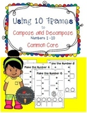 Using Ten Frames to Compose and Decompose Numbers 1 to 10