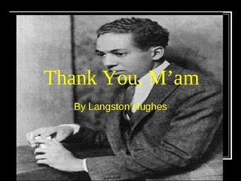 story thank you maam Lesson 8: analyzing theme, conflicts, and word choice in thank you, maâ amâ by langston hughes lesson 9: langston hughes delivers a message about his english b class lesson 10:  students are now given a copy of the short story thank you, m'am.