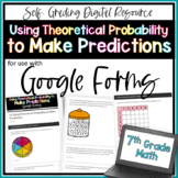 Using Theoretical Probability to Make Predictions-  for use with Google Forms