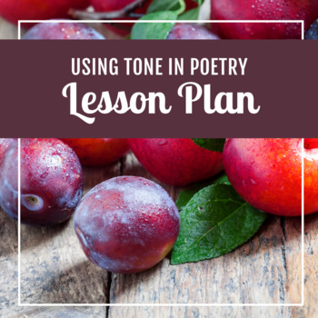 Using Tone in Poetry- This is Just to Say