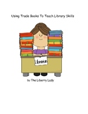 Using Trade Books To Teach Library Skills