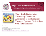 Using Trade Books in the Elem CR: App of Mathematical Thought: Pigs on a Blanket