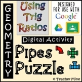 Using Trig Ratios - Pipes Puzzle Digital Activity