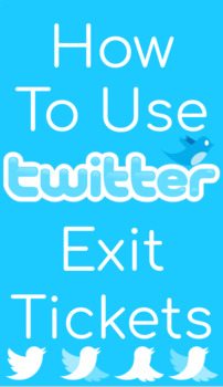 Using Twitter Exit Tickets Effectively