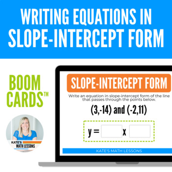 Using Two Points to Write Equations in Slope-Intercept Form Boom Cards