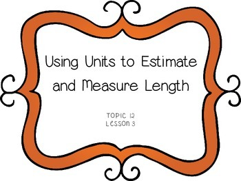 Using Units to Estimate and Measure Length - First Grade enVision Math