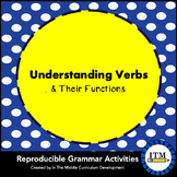 Understanding Verbs: A  Middle School Grammar Resource