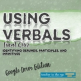 Using Verbals Final Quiz Google Drive™ Distance Learning