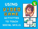 Using Video Game Activities to Teach Social Skills