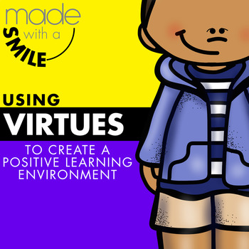 Using Virtues to Create a Positive Learning Environment
