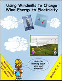 Using Windmills to Change Wind Energy to Electricity