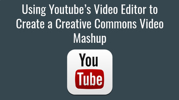 Using Youtube's Video Editor to Create a Creative Commons Video Mashup