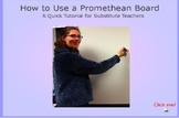 Using a Promethean Board - A Quick Tutorial to leave for Substitute Teachers