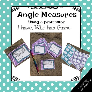 Using a Protractor to find Measure Angles, I have Who Has Game